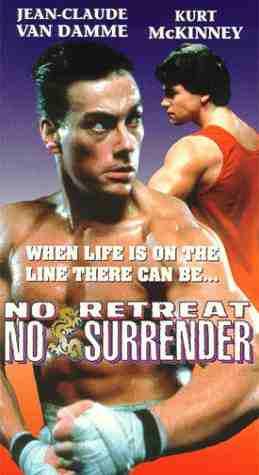 <no retreat no surrender>